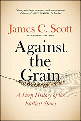 Against the Grain by James C. Scott