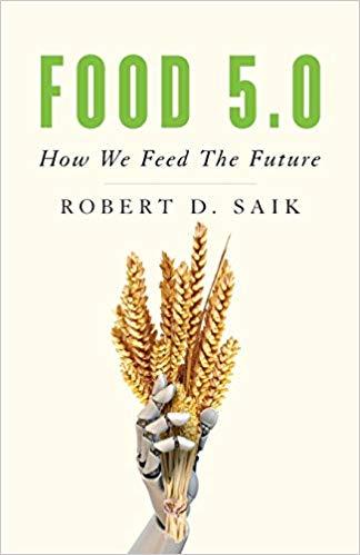 Food 5.0 by Robert D. Saik