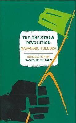 The One-Straw Revolution by Masanobu Fukuoka
